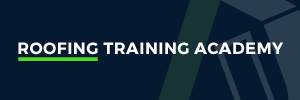 Roofing Training Academy