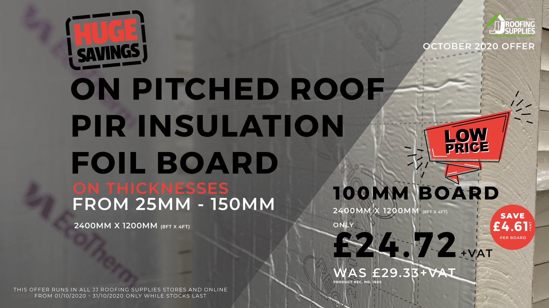 Huge Savings on Pitched Roof PIR Foil Board Insulation at JJ Roofing Supplies in October 2020